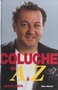 Gilles Lhote et  Angeli - Coluche de A à Z.