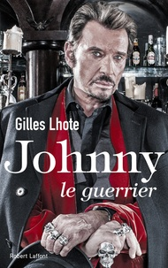 Gilles Lhote - Johnny, le guerrier.