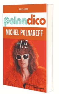 Gilles Lhote - Polnadico - Michel Polnareff de A à Z.