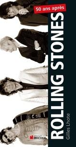 Gilles Lhote - Rolling Stones, 50 ans après - 50 ans de légende, 50 tubes mythiques.