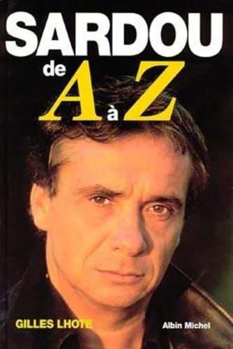 Gilles Lhote - Sardou de A à Z.