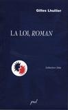 Gilles Lhuilier - La loi, roman.