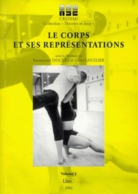 Gilles Lhuilier et Emmanuel Dockès - Le corps et ses représentations.
