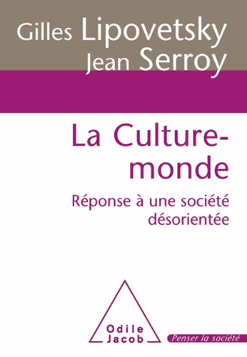Culture-monde (La). Réponse à une société désorientée