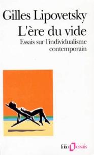 Gilles Lipovetsky - L'ERE DU VIDE. - Essais sur l'individualisme contemporain.