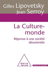 Gilles Lipovetsky - La culture-monde - Réponse à une société désorientée.