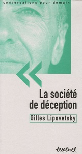 Gilles Lipovetsky et Bertrand Richard - La société de déception.