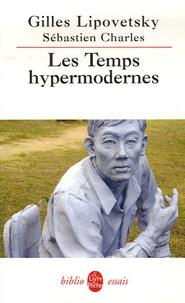 Gilles Lipovetsky - Les Temps hypermodernes.