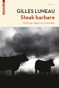 Gilles Luneau - Steak barbare.