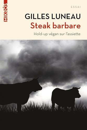 Gilles Luneau - Steak barbare.