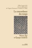Gilles Luquet - La concordance des temps - Moyen Age et Epoque moderne.