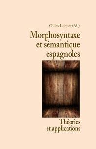 Gilles Luquet - Morphosyntaxe et sémantique espagnoles - Théories et applications.