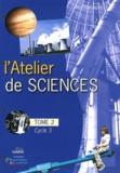 Gilles Macagno - L'atelier de sciences Cycle 3 - Fichier d'activités du tome 2 avec classeur.