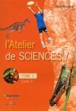 Gilles Macagno - L'atelier de sciences Cycle 3 - Tome 1.