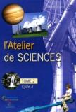 Gilles Macagno - L'atelier de sciences Cycle 3 - Tome 2.