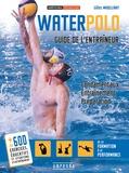 Gilles Madelenat - Water-Polo - Guide de l'entraineur - Fondamentaux, entrainement, préparation.