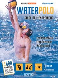 Waterpolo - Guide de lentraîneur - Fondamentaux, entraînement, préparation.pdf