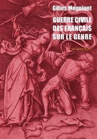 Gilles Magniont - Guerre civile des français sur le genre.