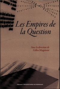 Gilles Magniont - Les Empires de la Question.