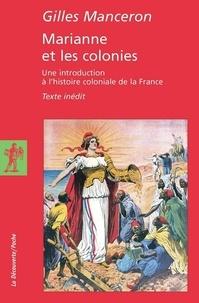 Gilles Manceron - Marianne et les colonies - Une introduction à l'histoire coloniale de la France.