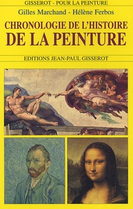 Gilles Marchand et Hélène Ferbos - Chronologie de l'histoire de la peinture.