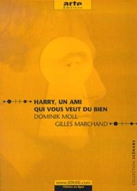 Gilles Marchand et Dominik Moll - Harry, un ami qui vous veut du bien.