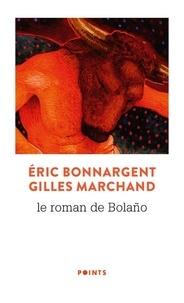 Gilles Marchand et Eric Bonnargent - Le Roman de Bolano.