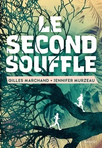 Gilles Marchand et Jennifer Murzeau - Le second souffle.