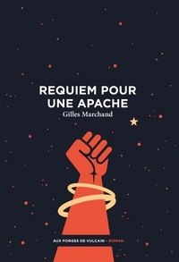 Gilles Marchand - Requiem pour une apache.