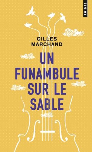 Gilles Marchand - Un funambule sur le sable.