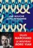 Gilles Marchand - Une bouche sans personne.