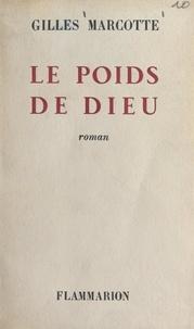 Gilles Marcotte - Le poids de Dieu.