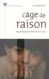 Gilles-Marie Valet - L'âge de raison - Psychologie de l'enfant de 6 à 11 ans.