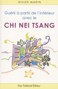 Gilles Marin et Michele Chase - Guérir à partir de l'intérieur avec le Chi Nei Tsang - Application du Chi-Kung en soin abdominal.