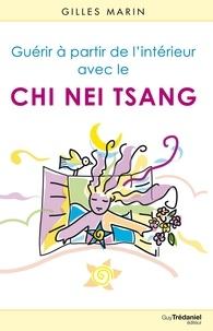 Gilles Marin - Guérir de l'intérieur avec le Chi Nei Tsang.