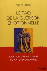 Le Tao de la guérison émotionnelle- L'art du Chi Nei Tsang somato-émotionnel - Gilles Marin  