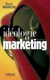 Gilles Marion - Idéologie marketing.