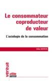 Gilles Marion - Le consommateur coproducteur de valeur - L'axiologie de la consommation.