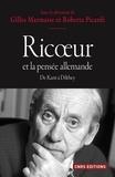 Gilles Marmasse et Roberta Picardi - Ricoeur et la pensée allemande - de Kant à Dilthey.