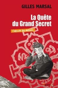 Gilles Marsal - La quête du grand secret.