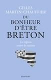 Gilles Martin-Chauffier - Du bonheur d'être breton - Les régions contre les nations.