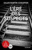 Gilles Martin-Chauffier - L'Ere des suspects.