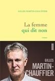 Gilles Martin-Chauffier - La femme qui dit non - roman.