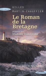 Gilles Martin-Chauffier - Le roman de la Bretagne.