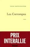 Gilles Martin-Chauffier - Les corrompus.