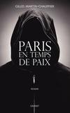 Gilles Martin-Chauffier - Paris en temps de paix.