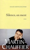 Gilles Martin-Chauffier - Silence, on ment.