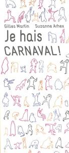 Gilles Martin et Suzanne Arhex - Je hais Carnaval !.