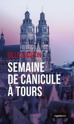 Gilles Martin - Semaine de canicule à Tours.