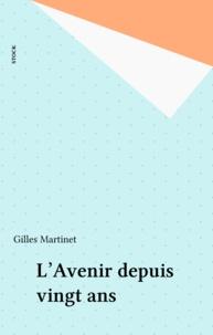 Gilles Martinet - L'Avenir depuis vingt ans.
